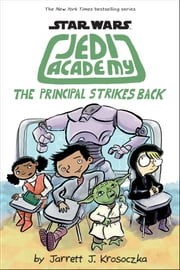 The Principal Strikes Back (Star Wars: Jedi Academy #6) ebook by Jarrett J. Krosoczka