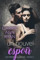 Un nouvel espoir ebook by Carrie Ann Ryan