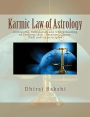 Karmic Law of Astrology ebook by Dhiraj Bakshi