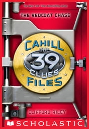 The 39 Clues: The Cahill Files #3: The Redcoat Chase ebook by Clifford Riley