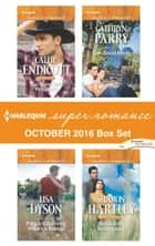 Harlequin Superromance October 2016 Box Set - An Anthology ebook by Callie Endicott, Lisa Dyson, Cathryn Parry,...