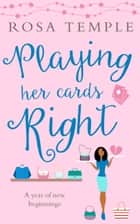 Playing Her Cards Right ebook by Rosa Temple