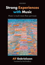 Strong Experiences with Music: Music is much more than just music ebook by Alf Gabrielsson