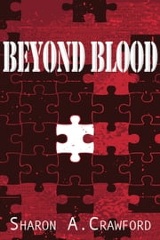 Beyond Blood ebook by Sharon A. Crawford