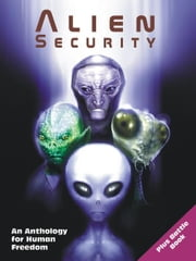 Alien Security: An Anthology for Human Freedom (Plus Battle Book) ebook by Masters, Marshall