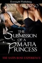 The Submission of a Mafia Princess ebook by Sandra Bunino