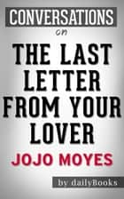 Conversations on The Last Letter from Your Lover By Jojo Moyes ebook by dailyBooks