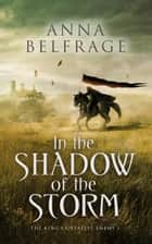 In the Shadow of the Storm ebook by Anna Belfrage