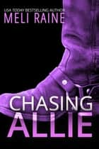 Chasing Allie (Breaking Away #2) - Romantic Suspense Thriller ebook by Meli Raine