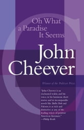 Oh What a Paradise It Seems ebook by John Cheever
