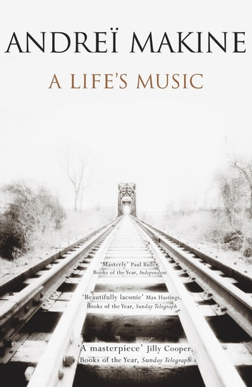 A Life's Music eBook by Andreï Makine,Andrei Makine