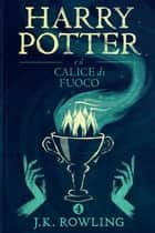 Harry Potter e il Calice di Fuoco ebook by J.K. Rowling, Beatrice Masini