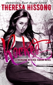 Rocked (A Rockstar Reverse Harem Novel) ebook by Theresa Hissong