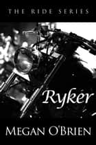 Ryker ebook by Megan O'Brien