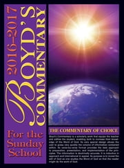 Boyd's Commentary for the Sunday School - 2016- 2017 ebook by Dr. Michael A. Jolla