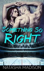 Something So Right ebook by Natasha Madison