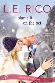Blame it on the Bet ebook by L.E. Rico