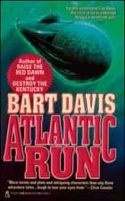 Atlantic Run ebook by Bart Davis