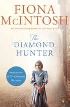 The Diamond Hunter ebook by Fiona McIntosh