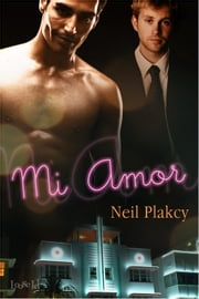 Mi Amor ebook by Neil Plakcy