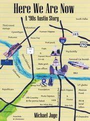 Here We Are Now - A '90S Austin Story ebook by Michael Juge