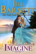 Imagine (Classic Love & Laughter Book 2) ebook by Jill Barnett
