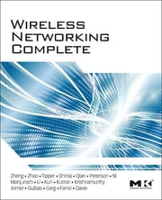Wireless Networking Complete ebook by Pei Zheng,Larry L. Peterson,Bruce S. Davie,Adrian Farrel