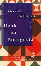 Denk an Famagusta ebook by Alexander Goldstein, Regine Kühn