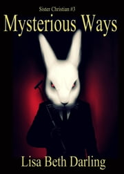 Mysterious Ways ebook by Lisa Beth Darling