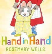 Hand in Hand ebook by Rosemary Wells,Rosemary Wells
