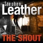 The Shout audiobook by Stephen Leather