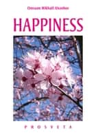 Happiness ebook by Omraam Mikhaël Aïvanhov