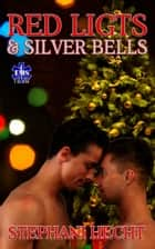 Red Lights & Silver Bells (EMS Heat #6) ebook by Stephani Hecht