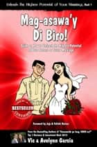 Mag-asawa'y Di Biro! - Guide on How to Unleash the Highest Potential of Your Present or Future Marriage ebook by Vic Garcia, Avelynn Garcia