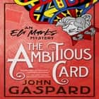Ambitious Card, The - An Eli Marks Mystery audiobook by John Gaspard