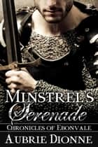 Minstrel's Serenade ebook by Aubrie Dionne