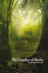 The Chamber of Merlin ebook by Brandon Alexander Daunno