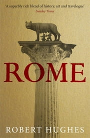Rome ebook by Robert Hughes