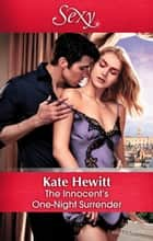 The Innocent's One-Night Surrender 電子書籍 by Kate Hewitt