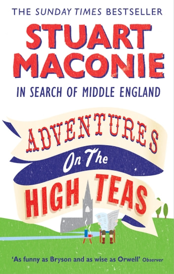 Adventures on the High Teas - In Search of Middle England ebook by Stuart Maconie