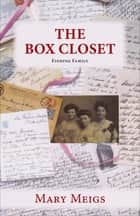 The Box Closet - Finding Family ebook by Mary Meigs