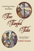 Two Tangled Tales ebook by Astrid Amara