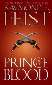 Prince of the Blood ebook by Raymond E. Feist