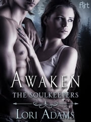 Awaken - A Soulkeepers Novel ebook by Lori Adams