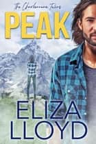 Peak - The Charbonneau Twins, #1 ebook by Eliza Lloyd