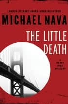 The Little Death ebook by Michael Nava