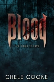 Blood - The Third Course ebook by Chele Cooke