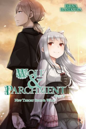 Wolf & Parchment: New Theory Spice & Wolf, Vol. 3 (light novel) ebook by Isuna Hasekura