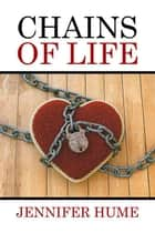 Chains of Life ebook by Jennifer Hume
