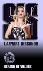 SAS 80 L'affaire Kirsanov ebook by Gérard de Villiers